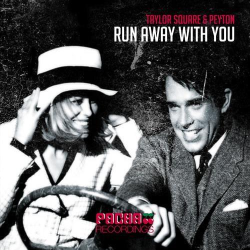 Taylor Square & Peyton - Run Away With You (Cali To Cairo Original Mix)