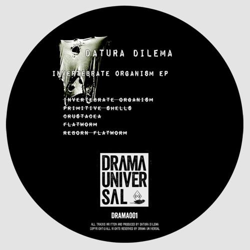 Datura Dilema - Invertebrate Organism EP [DRAMA001]