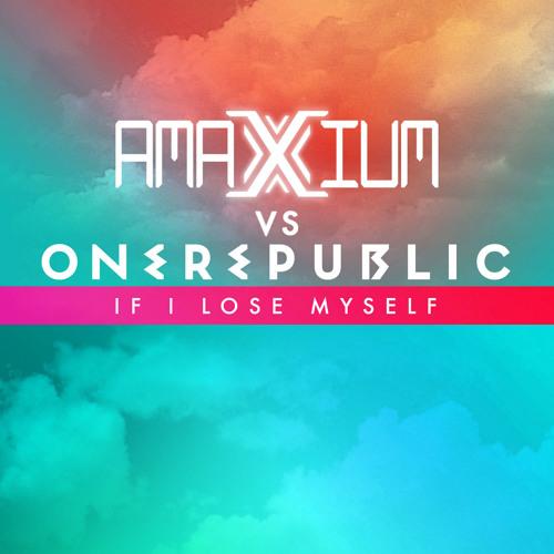 OneRepublic - If I Lose Myself (Amaxium Remix)