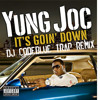 Yung Joc - It's Goin Down (DJ CodeBlue Trap Remix)[FREE DOWNLOAD]