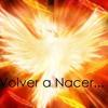 Volver a Nacer