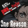 One Reason - Fade [[Opening Deadman Wonderland]]
