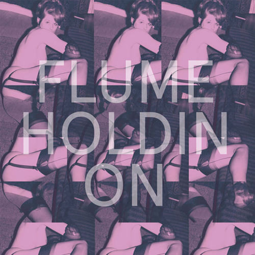 Flume - Holdin On (Kaytranada Edit)