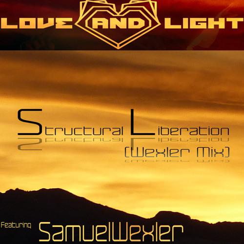 Love and Light Feat. Samuel Wexler-Structural Liberation (Wexler Mix)