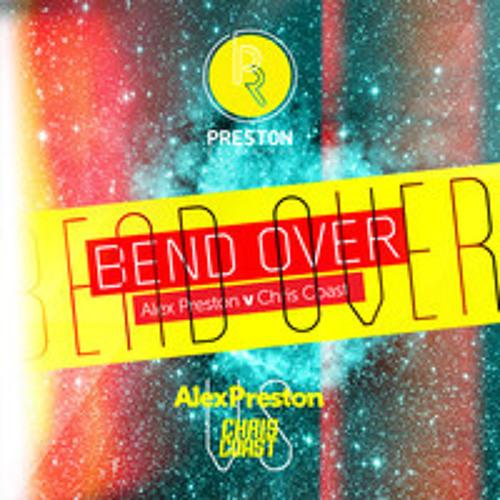 Chris Coast vs Alex Preston-Bend Over Katie Valentine Remix (Laces Applebottom Rerub)