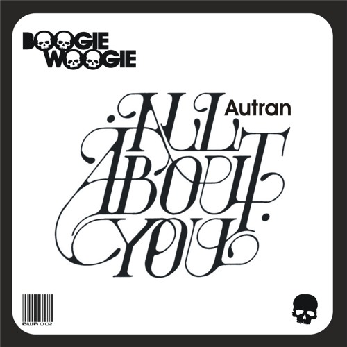 Autran - All About You [Boogie Woogie Records] Out now on Beatport