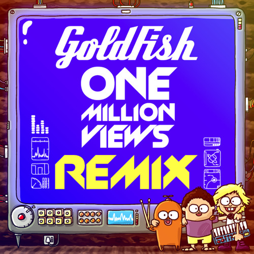 Goldfish - One million views (Bakermat Remix)