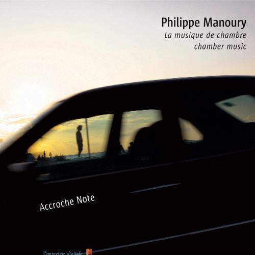 Philippe Manoury Last / Ensemble Accroche Note