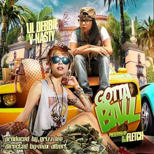 V-Nasty & Lil Debbie - Gotta Ball