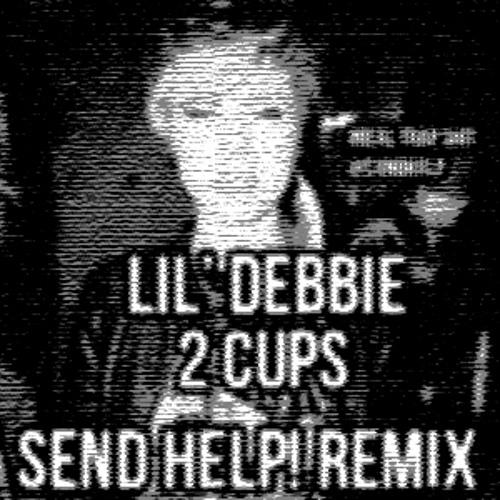 2 Cups (SEND HELP! Remix)