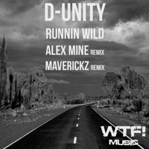 D-UNITY- Runnin wild (Maverickz remix)