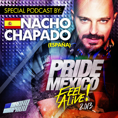 NACHO CHAPADO IN SESSION - SPECIAL MEXICO PRIDE 2013 PODCAST - FREE DOWNLOAD