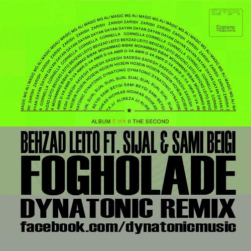 Behzad Leito - Fogholadeh ft. Sijal & Sami Beigi (Dynatonic Mashup Mix)