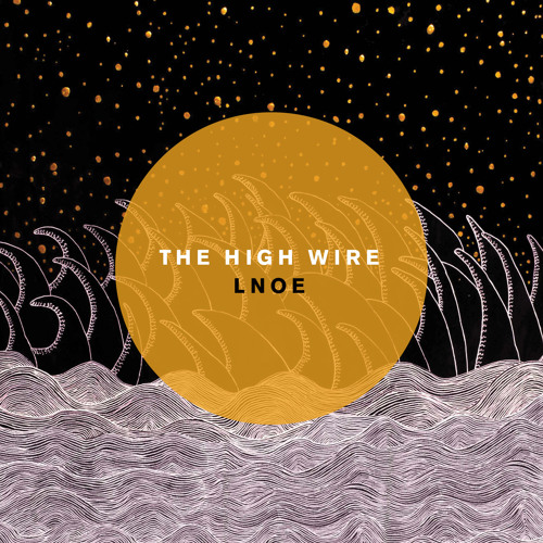 The High Wire – LNOE CDS 2013