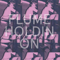 Flume - Holdin' On (Kaytranada Edit)