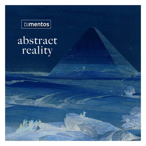 DJ Mentos - Abstract Reality