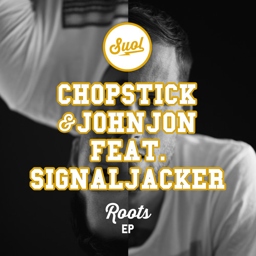 Chopstick & Johnjon feat. Signaljacker - Roots EP - Suol048 (Snippets)