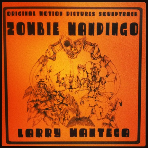 "OPEN CREDITS - LARRY MANTECA - ""ZOMBIE MANDINGO"" SOUNDTRACK"