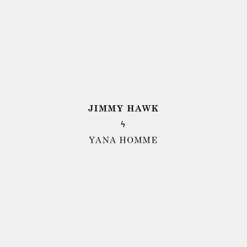 JIMMY HAWK - Yana Homme