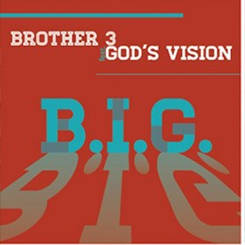 Brother 3 - B.I.G. feat. God's Vision