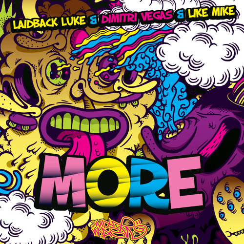 Laidback Luke & Dimitri Vegas & Like Mike - MORE - OUT NOW @ BEATPORT