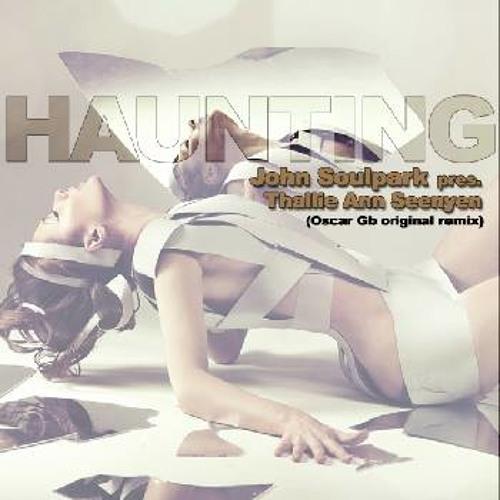 John Soulpark feat Thallie Ann Seenyen - HAUNTING- Oskar Gb Original Remix - FREE DOWNLOAD