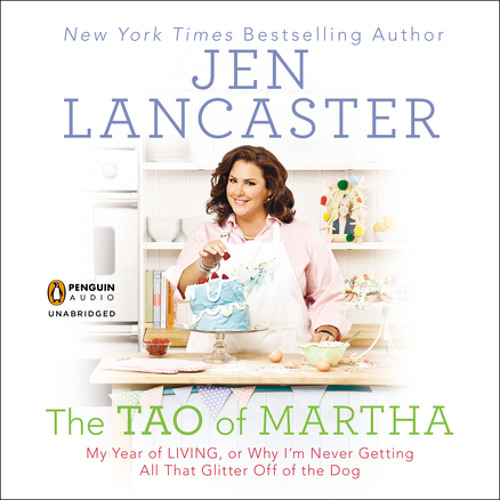 The Tao of Martha, written and read by Jen Lancaster
