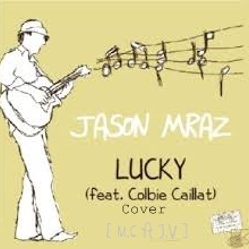 [M.C ft J.V] Lucky - Jason Mraz ft Colbie Caillat