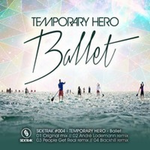 Temporary Hero - Ballet (Andre Lodemann Remix) - Sidetrak Records