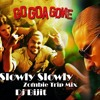 Slowly Slowly - Zombie Trip Mix