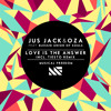 Jus Jack & Oza ft. Blessid Union of Souls - Love is The Answer (Tiësto Remix)