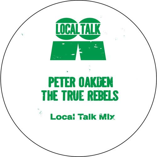 Peter Oakden (The True Rebels) Local Talk Mix