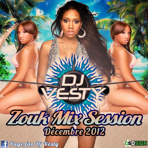 30-Zouk Mix Session Décembre 2012 -- Dj Vesty
