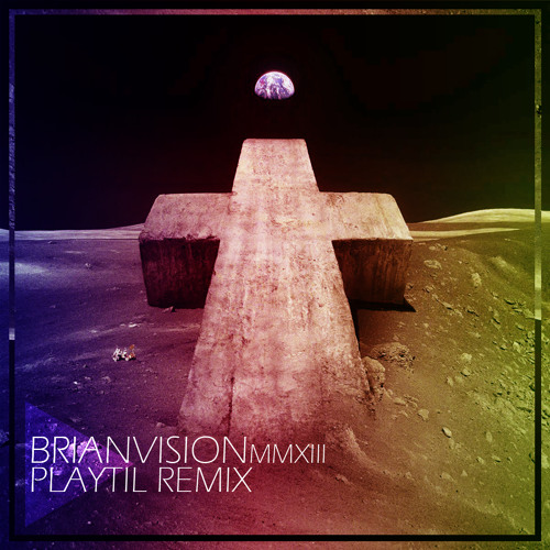 Justice - Brianvision MMXIII (Play'Til Remix)