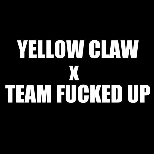 YELOW CLAW x TEAM FUCKED UP - 21 bad bitches (T.F.U EDIT)