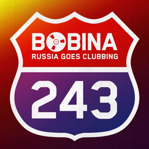 Bobina - Russia Goes Clubbing #243