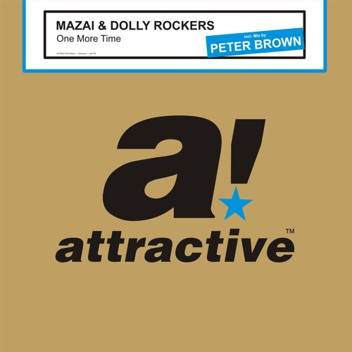 MAZAI & DOLLY ROCKERS - One More Time (Original Mix) / Attractive Music / OUT NOW!!!