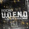 6-U.O.E.N.O. - Rocko ft. Future, Rick Ross, Asap Rocky & Wiz Khalifa