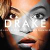 7- Girls Love Beyonce -Drake