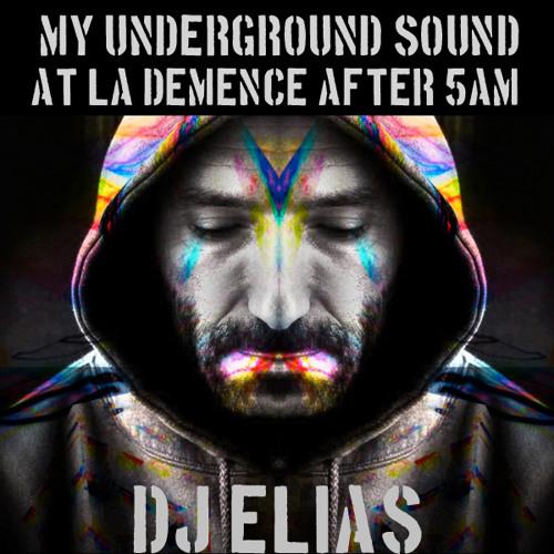DJ Elias My Underground Sound at La Demence After 5AM