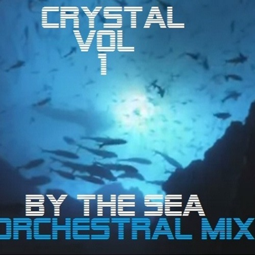 Crystal Vol 1 - By The Sea (Orchestral Mix)