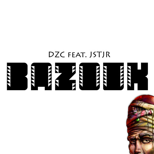 DZC Deejays Ft. JSTJR - Bazouk [Free download!]