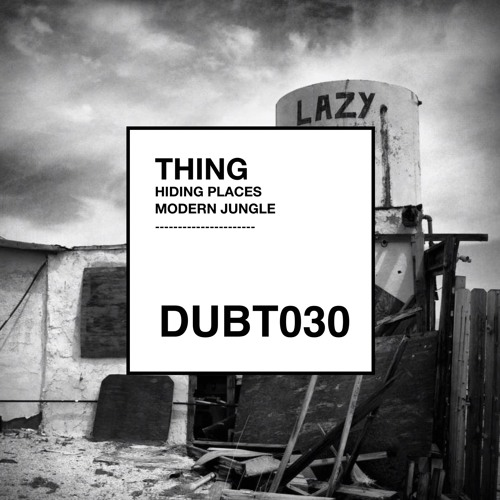 Thing - Hiding Places (Dubthing 030) OUT NOW ! ! !