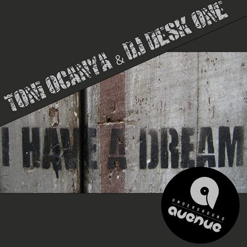 TONI OCANYA & DJ DESK ONE -  I Have A Dream (dub mix)