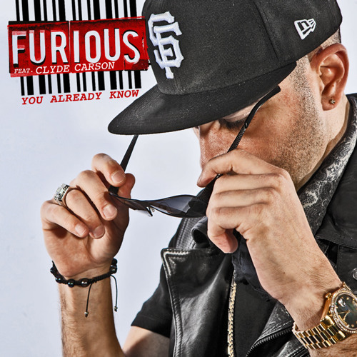 Furious Ft. Clyde Carson - You Already Know (Explicit)