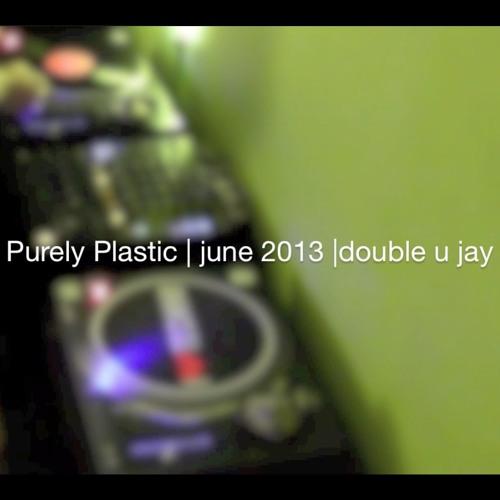 Purely Plastic (June 2013)
