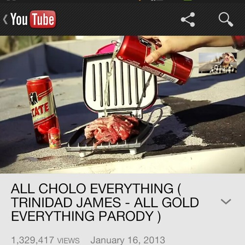 All Cholo Everything (Trinidad James-all Gold Everything Parody)