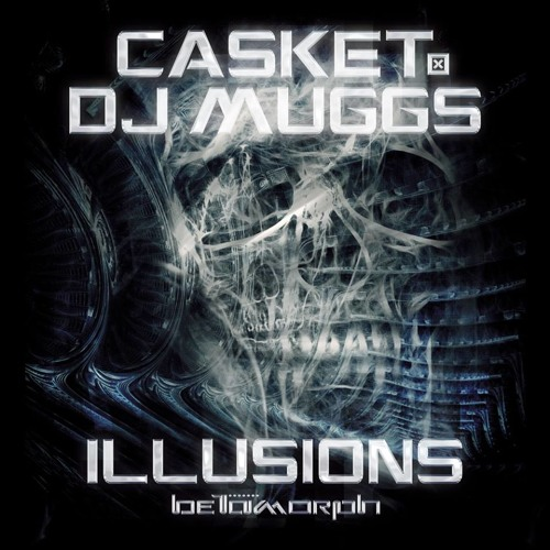 Casket & DJ Muggs - Illusions [ Out Now On Beatport ]