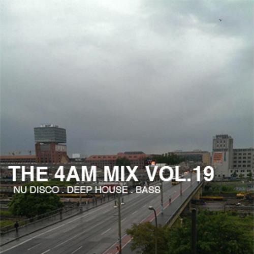 The 4 Am Mix Vol 19