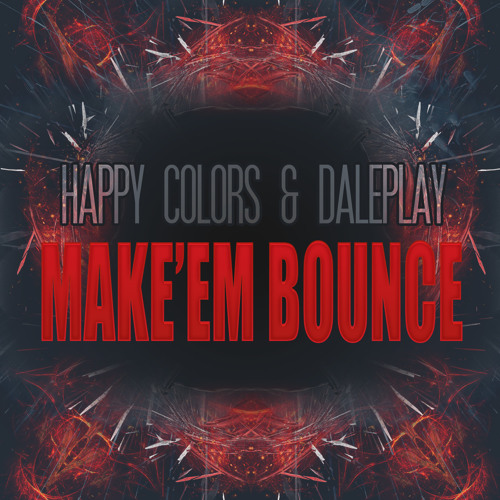 Happy Colors & Daleplay - Make'em Bounce